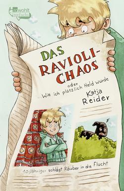 Das Ravioli-Chaos oder Wie ich plötzlich Held wurde von Reider,  Katja, Rupp,  Dominik