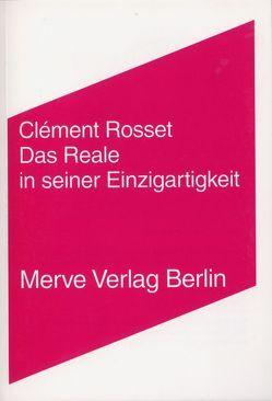 Das Reale in seiner Einzigartigkeit von Rosset,  Clément, Voullié,  Ronald