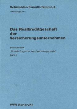Das Realkreditgeschäft der Versicherungsunternehmen von Beer,  Manfred, Danielzik,  Wolfgang, Knauth,  Klaus W, Knauth,  Klaus-Wilhelm, Schwebler,  Robert, Simmert,  Diethard B.