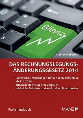 Das Rechnungslegungs-Änderungsgesetz 2014 von Steiner,  Christian, Webernig,  Kristina