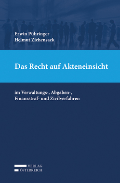 Das Recht auf Akteneinsicht von Pühringer,  Erwin, Ziehensack,  Helmut