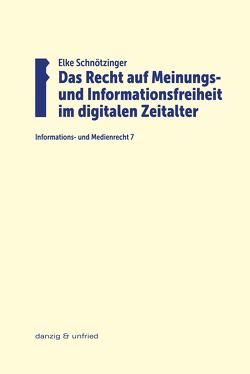 Das Recht auf Meinungs- und Informationsfreiheit im digitalen Zeitalter von Schnötzinger,  Elke
