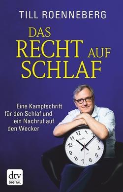 Das Recht auf Schlaf von Roenneberg,  Till