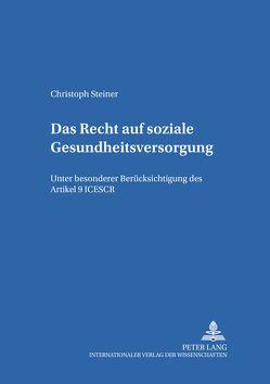 Das Recht auf soziale Gesundheitsversorgung von Steiner,  Christoph