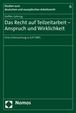 Das Recht auf Teilzeitarbeit – Anspruch und Wirklichkeit von Gehring,  Steffen