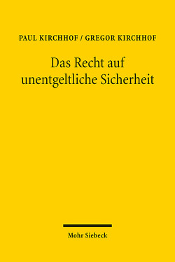 Das Recht auf unentgeltliche Sicherheit von Kirchhof,  Gregor, Kirchhof,  Paul