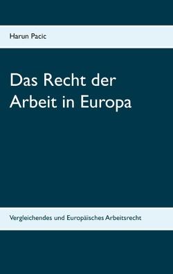 Das Recht der Arbeit in Europa von Pacic,  Harun