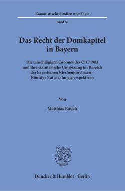 Das Recht der Domkapitel in Bayern. von Rauch,  Matthias