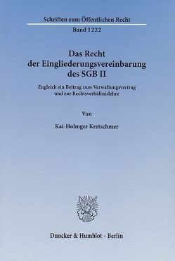 Das Recht der Eingliederungsvereinbarung des SGB II. von Kretschmer,  Kai-Holmger
