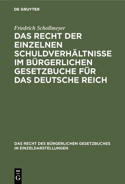 Das Recht der einzelnen Schuldverhältnisse im Bürgerlichen Gesetzbuche für das deutsche Reich von Schollmeyer,  Friedrich