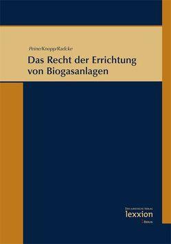 Das Recht der Errichtung von Biogasanlagen von Knopp,  Lothar, Peine,  Franz-Joseph, Radcke,  Andrea
