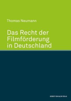 Das Recht der Filmförderung in Deutschland von Neumann,  Thomas