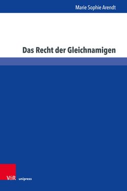 Das Recht der Gleichnamigen von Arendt,  Marie Sophie