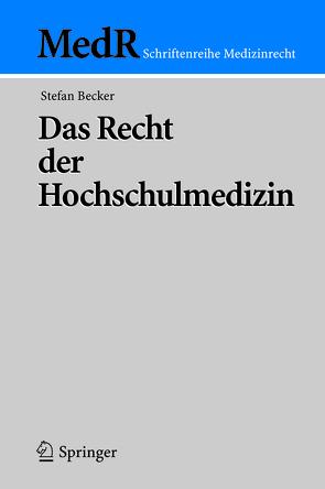 Das Recht der Hochschulmedizin von Becker,  Stefan