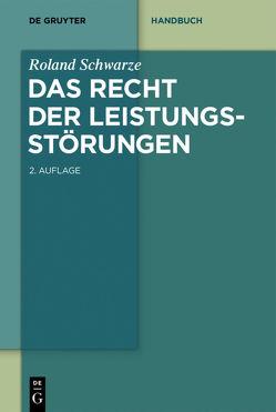 Das Recht der Leistungsstörungen von Schwarze,  Roland