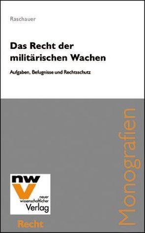 Das Recht der militärischen Wachen von Raschauer,  Nicolas
