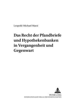 Das Recht der Pfandbriefe und Hypothekenbanken in Vergangenheit und Gegenwart von Marzi,  Leopold-Michael