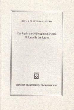 Das Recht der Philosophie in Hegels Philosophie des Rechts von Fulda,  Hans F