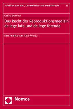 Das Recht der Reproduktionsmedizin de lege lata und de lege ferenda von Dorneck,  Carina