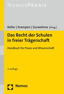 Das Recht der Schulen in freier Trägerschaft von Keller,  Johanna, Krampen,  Ingo, Surwehme,  Anja
