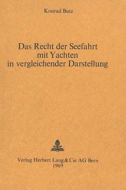 Das Recht der Seefahrt mit Yachten in vergleichender Darstellung von Butz,  Konrad