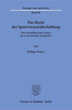 Das Recht der Sportveranstalterhaftung. von Winter,  Philipp