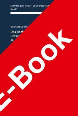 Das Recht der Staatsangehörigkeit unter dem Einfluss globaler Migrationserscheinungen von Deinhard,  Michael