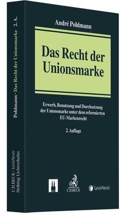 Das Recht der Unionsmarke von Pohlmann,  André
