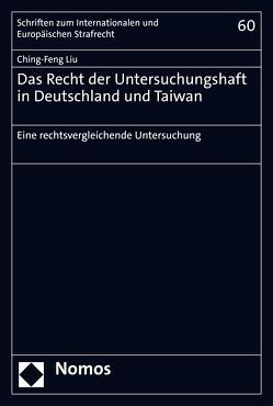 Das Recht der Untersuchungshaft in Deutschland und Taiwan von Liu,  Ching-Feng
