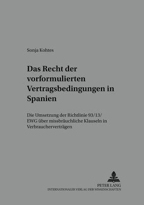 Das Recht der vorformulierten Vertragsbedingungen in Spanien von Kohtes,  Sonja