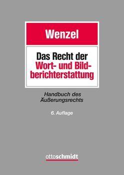Das Recht der Wort- und Bildberichterstattung von Burkhardt,  Emanuel H, Gamer †,  Waldemar, Peifer,  Karl-Nikolaus, Ritter von Strobl-Albeg,  Joachim, Wenzel †,  Karl Egbert