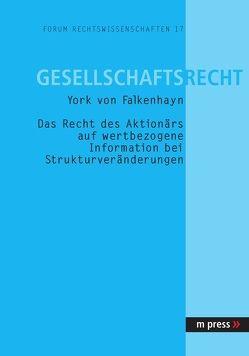 Das Recht des Aktionärs auf wertbezogene Information bei Strukturveränderungen von von Falkenhayn,  York