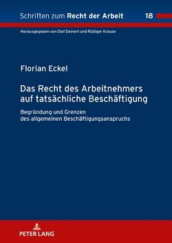 Das Recht des Arbeitnehmers auf tatsächliche Beschäftigung von Eckel,  Florian