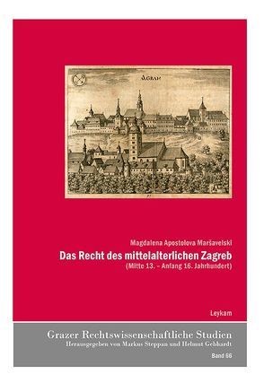 Das Recht des mittelalterlichen Zagreb von Marsavelski,  Magdalena Apostolova