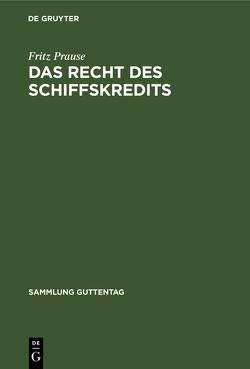 Das Recht des Schiffskredits von Prause,  Fritz