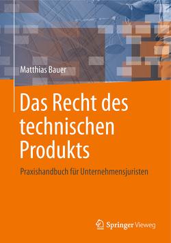 Das Recht des technischen Produkts von Bauer,  Matthias