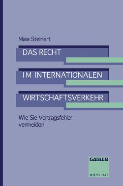 Das Recht im internationalen Wirtschaftsverkehr von Steinert,  Maia
