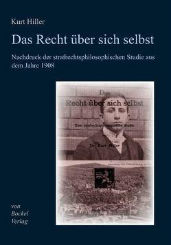 Das Recht über sich selbst von Bockel,  Rolf von, Hiller,  Kurt