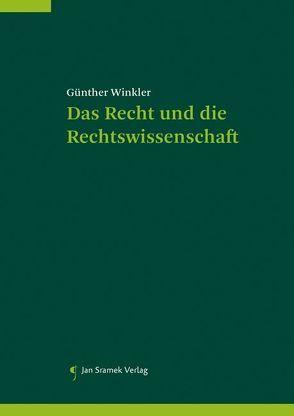 Das Recht und die Rechtswissenschaft von Winkler,  Günther