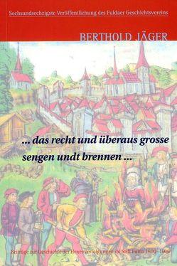 … das recht und überaus grosse sengen undt brennen … von Jäger,  Berthold
