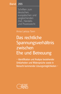 Das rechtliche Spannungsverhältnis zwischen Ehe und Betreuung von Tonn,  Anna Larissa