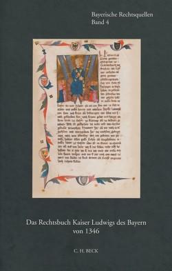 Das Rechtsbuch Kaiser Ludwigs des Bayern von 1346 von Jaroschka,  Walter, Lieberich,  Heinz, Volkert,  Wilhelm