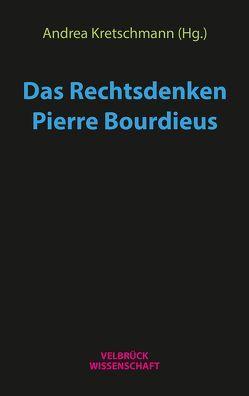 Das Rechtsdenken Pierre Bourdieus von Kretschmann,  Andrea
