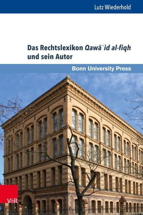 Das Rechtslexikon Qawa'id al-fiqh und sein Autor von Conermann,  Stephan, Wiederhold,  Lutz