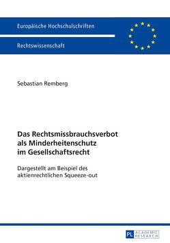 Das Rechtsmissbrauchsverbot als Minderheitenschutz im Gesellschaftsrecht von Remberg,  Sebastian