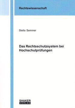 Das Rechtsschutzsystem bei Hochschulprüfungen von Semmer,  Stella