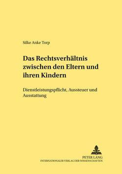 Das Rechtsverhältnis zwischen den Eltern und ihren Kindern von Torp,  Silke Anke