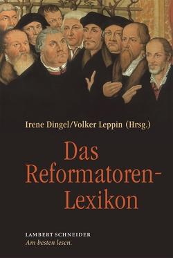 Das Reformatorenlexikon von Dingel,  Irene, Leppin,  Volker