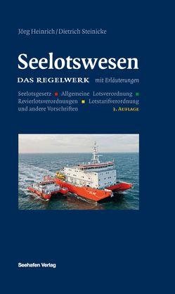Das Regelwerk zum Seelotswesen von Heinrich,  Jorg, Steinicke,  Dietrich