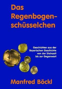 Das Regenbogenschüsselchen von Böckl ,  Manfred